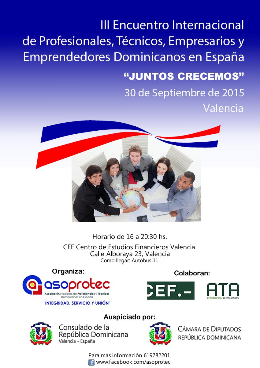 """III Encuentro Internacional de Profesionales, Técnicos, Empresarios y Emprendedores Dominicanos en España """"JUNTOS CRECEMOS"""" 30 de Septiembre de 2015 Valencia"""