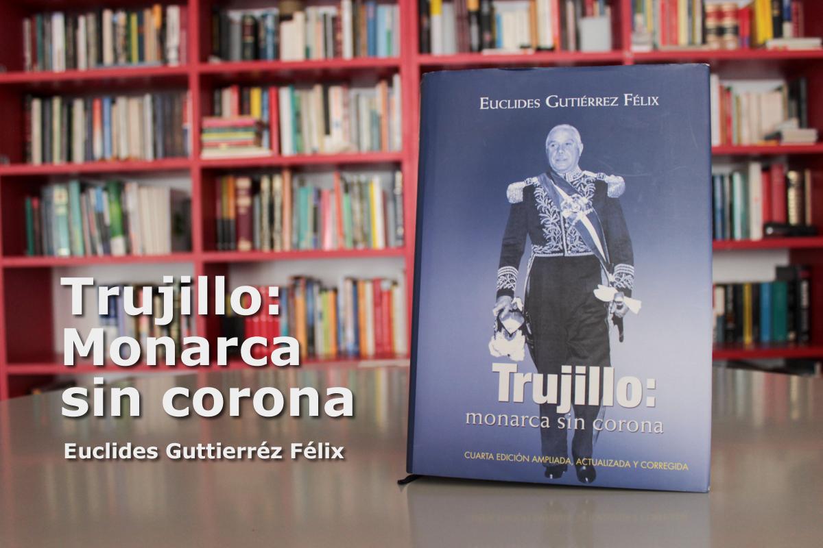 Trujillo monarca sin corona